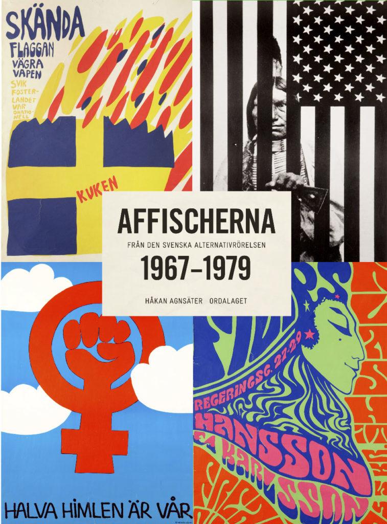 Book Cover: Affischerna 1967–1979 – Från den svenska alternativrörelsen