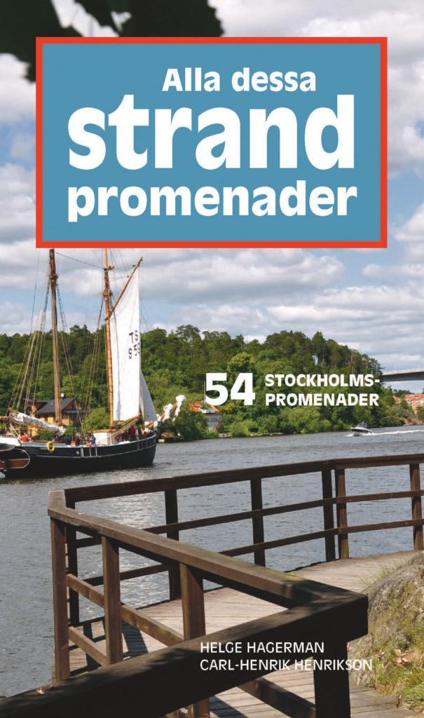 Book Cover: Alla dessa strandpromenader – 54 Stockholmspromenader