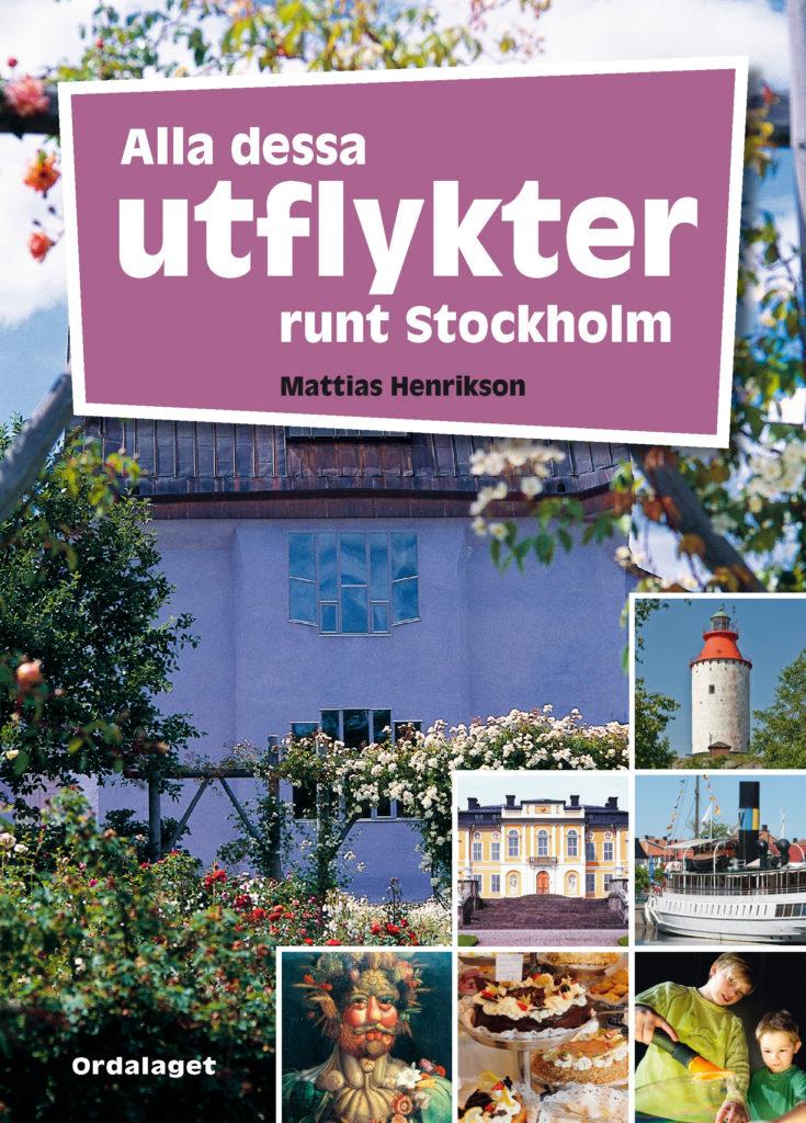 Book Cover: Alla dessa utflykter runt Stockholm
