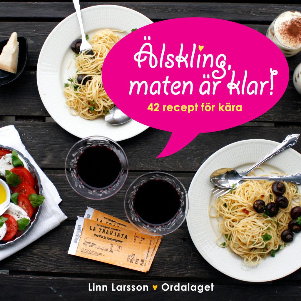 Book Cover: Älskling, maten är klar! 42 recept för kära