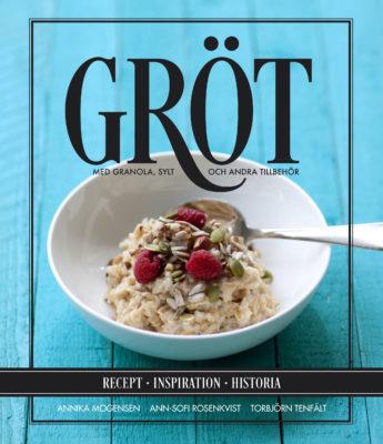 Book Cover: Gröt – med granola, sylt och andra tillbehör