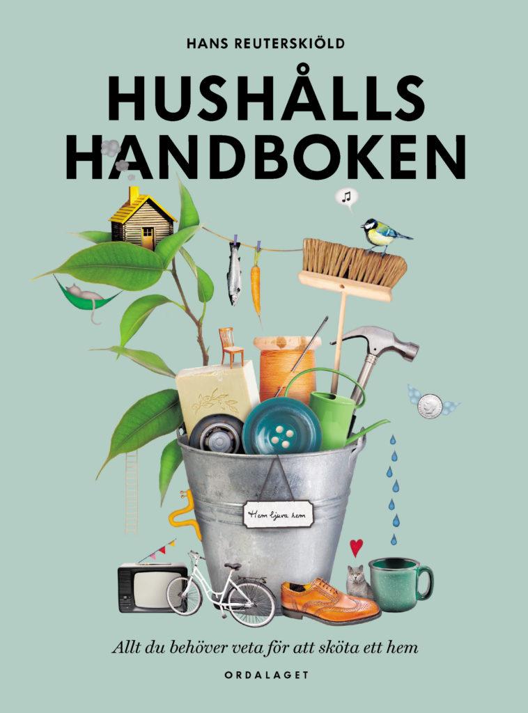 Book Cover: Hushållshandboken – allt du behöver veta för att sköta ett hem