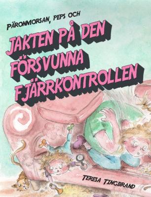Book Cover: Päronmorsan, Peps och jakten på den försvunna fjärrkontrollen