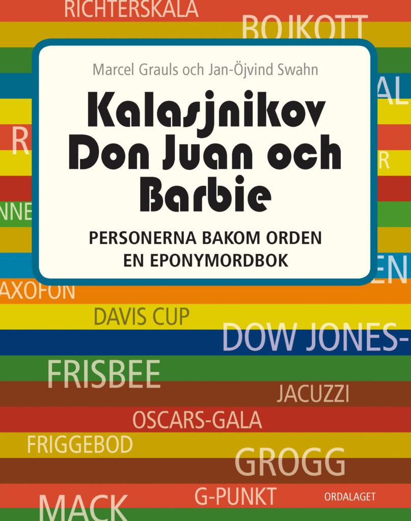 Book Cover: Kalasjnikov, Don Juan och Barbie – personerna bakom orden en eponymordbok