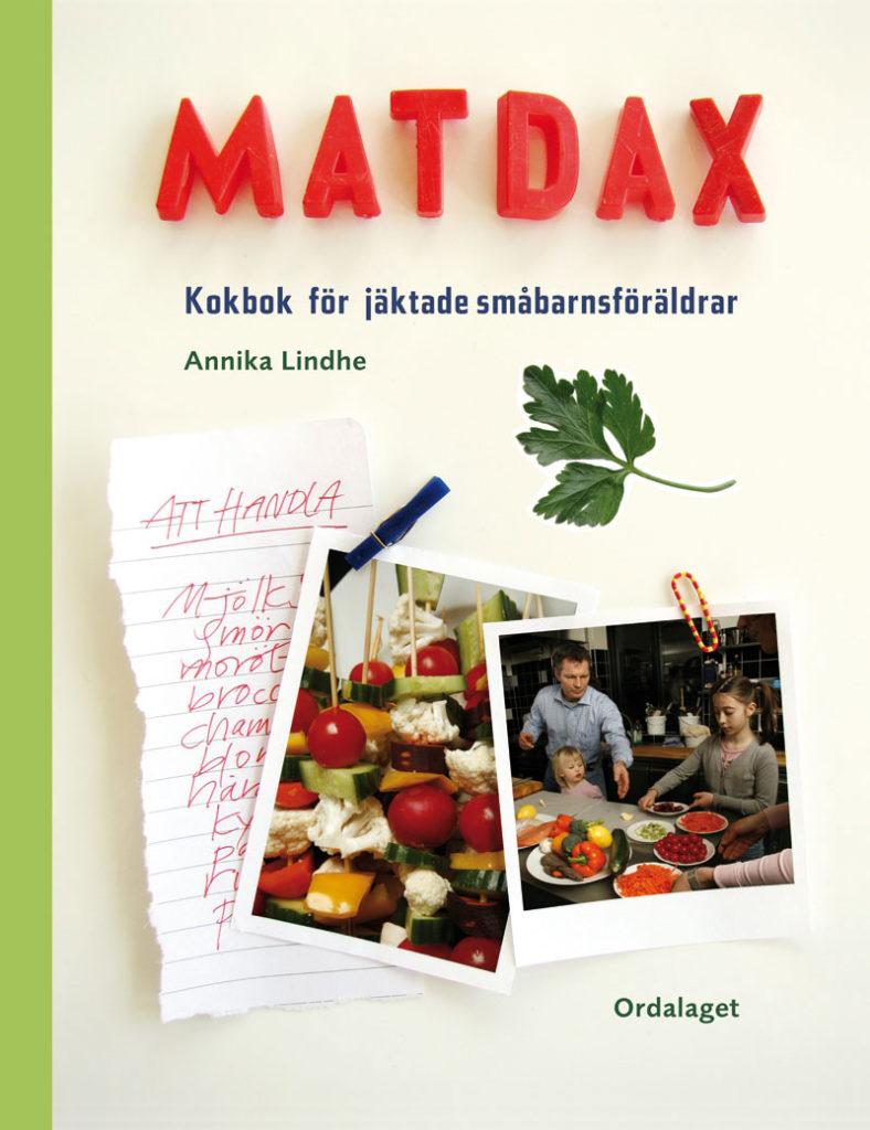 Book Cover: Matdax – kokbok för jäktade småbarnsföräldrar