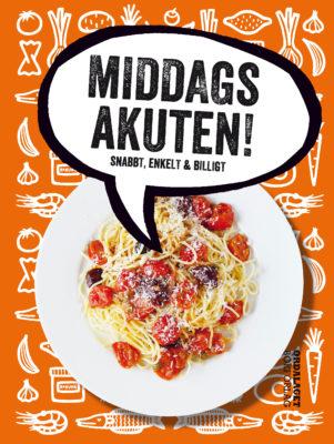 Book Cover: Middagsakuten! – snabbt, enkelt & billigt