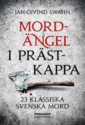 Book Cover: Mordängel i prästkappa – 23 klassiska svenska mord