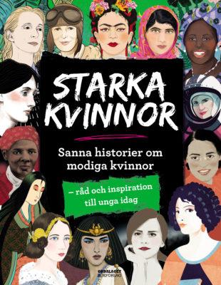 Book Cover: Starka kvinnor – Sanna historier om modiga kvinnor – råd och inspiration till unga idag