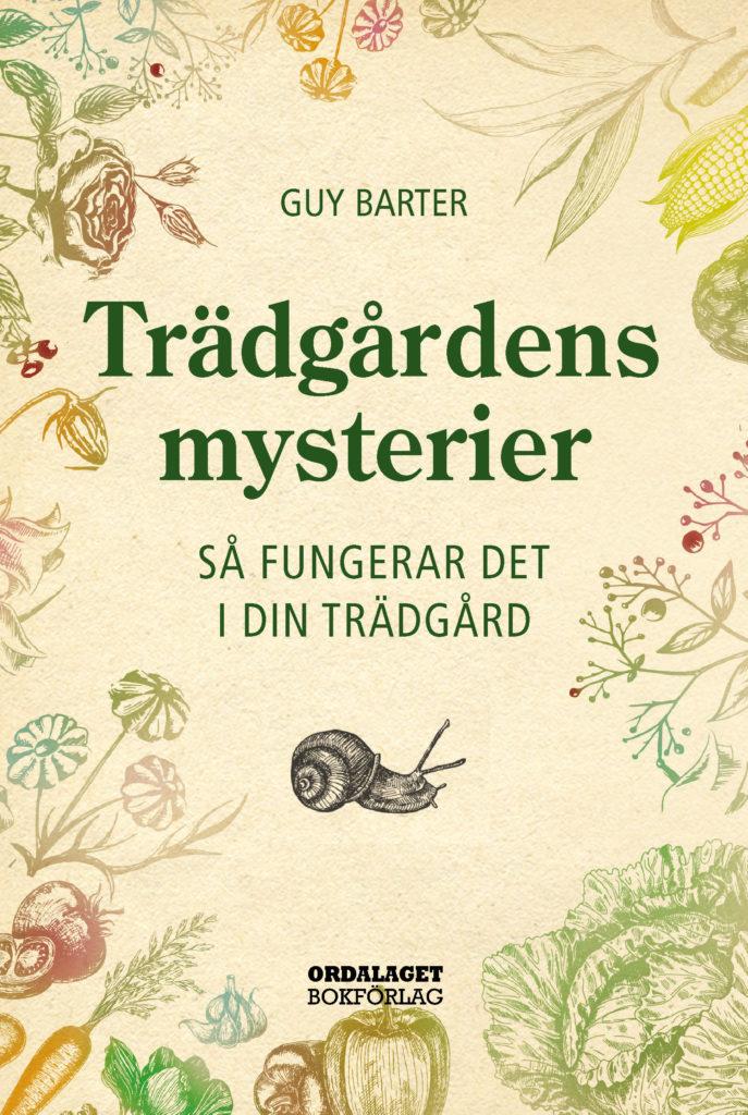 Book Cover: Trädgårdens mysterier – så fungerar det i din trädgård