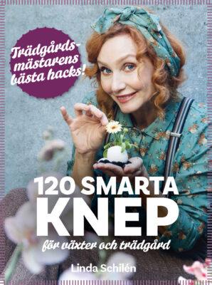 Book Cover: 120 smart knep för växter och trädgård: Trädgårdsmästarens bästa hacks