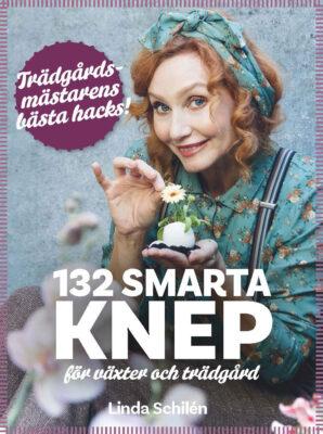 Book Cover: 132 smart knep för växter och trädgård: Trädgårdsmästarens bästa hacks