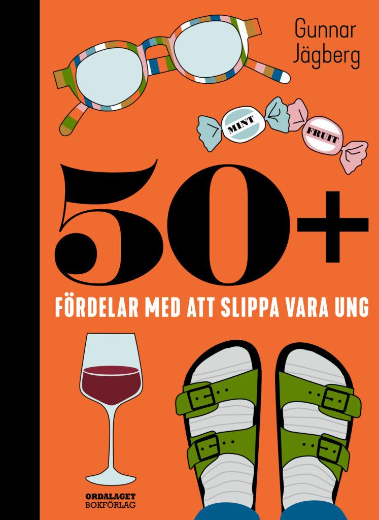 Book Cover: 50+: Fördelar med att slippa vara ung