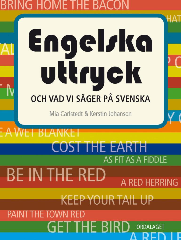 Book Cover: Engelska uttryck och vad vi säger på svenska