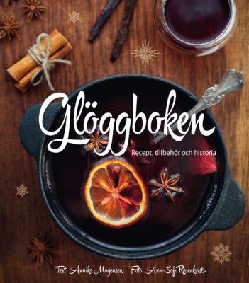 Book Cover: Glöggboken – recept, tillbehör och historia