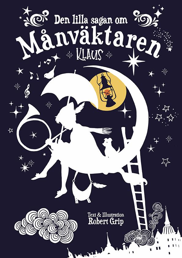 Book Cover: Den lilla sagan om månväktaren Klaus