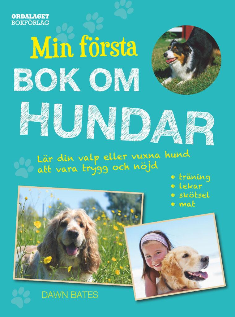 Book Cover: Min första bok om hundar: lär din valp eller vuxna hund att vara trygg