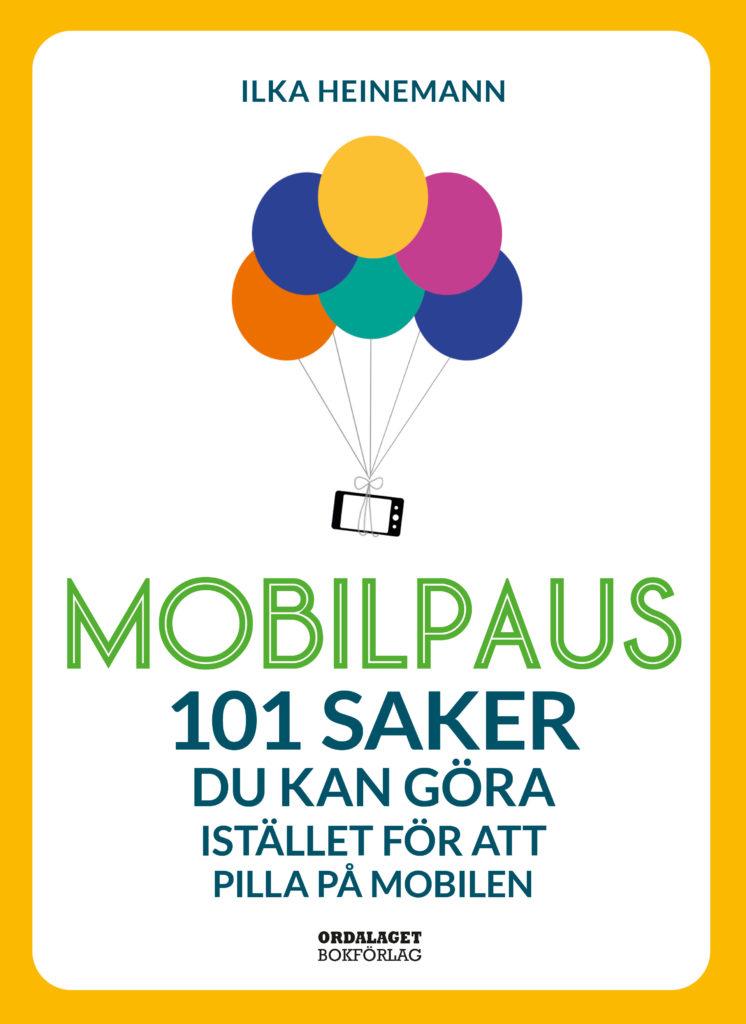 Book Cover: Mobilpaus: 101 saker du kan göra istället för att pilla på mobilen