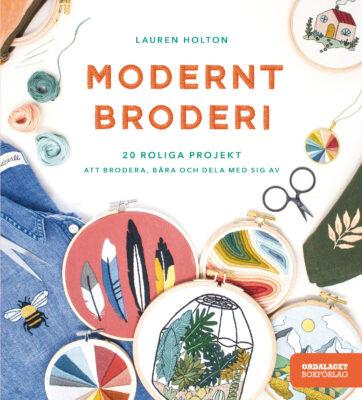 Book Cover: Modernt broderi: 20 roliga projekt att brodera, bära och dela med sig av