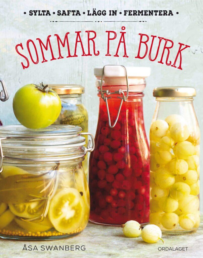Book Cover: Sommar på burk: sylta, safta, lägg in, fermentera