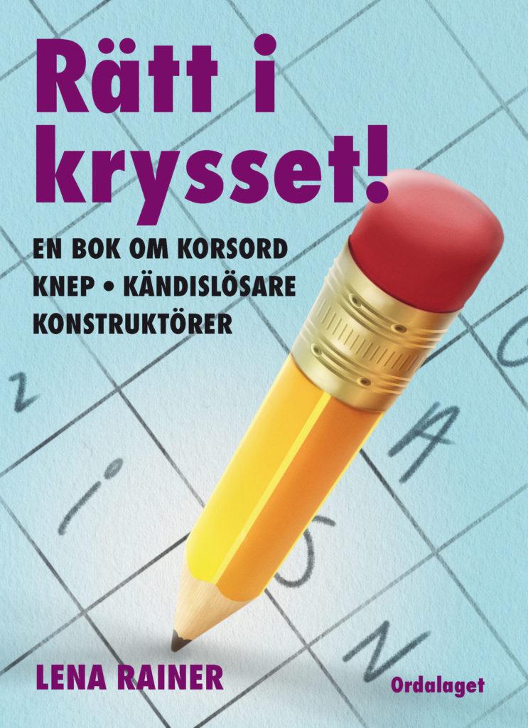 Book Cover: Rätt i krysset! – En bok om korsord, knep kändislösare, konstruktörer
