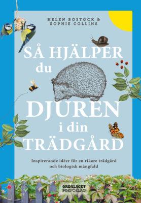 Book Cover: Så hjälper du djuren i din trädgård