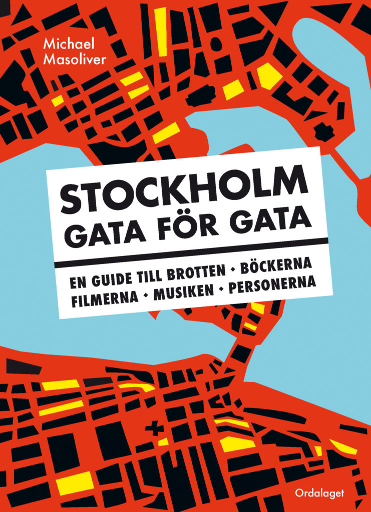 Book Cover: Stockholm gata för gata – en guide till brotten, böckerna, filmerna, musiken, personerna