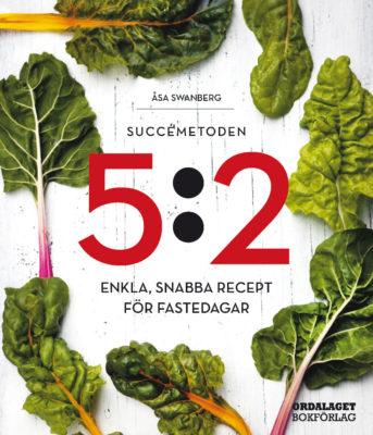 Book Cover: Succémetoden 5:2 – enkla, snabba recept för fastedagar