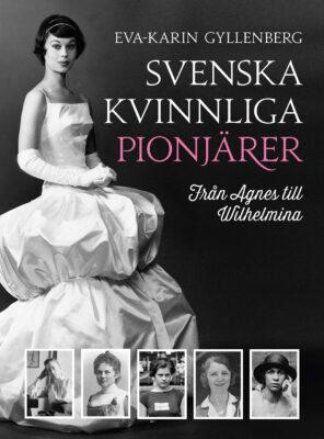 Book Cover: Svenska kvinnliga pionjärer - från Agnes till Wilhelmina