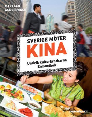 Book Cover: Sverige möter Kina – undvik kulturkrockarna