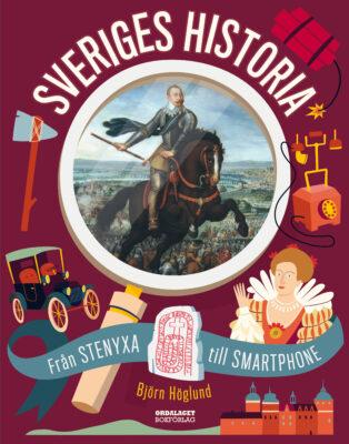Book Cover: Sverige historia - från stenyxa till smartphone
