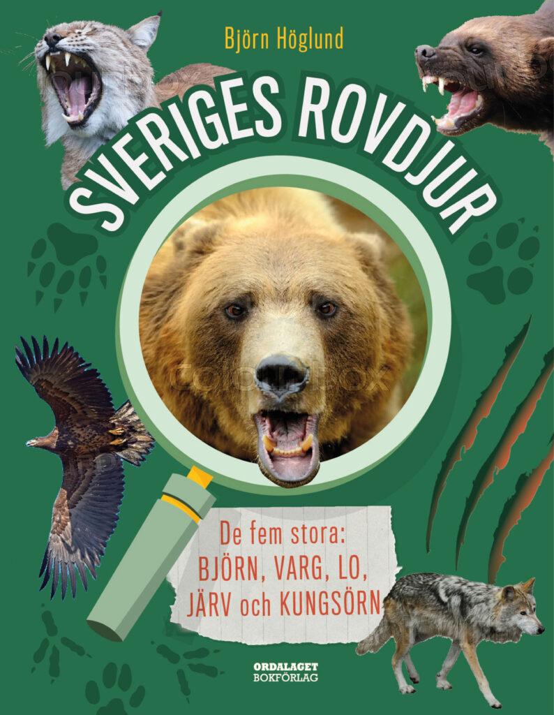Book Cover: Sveriges rovdjur: de fem stora: björn, varg, lo, järv och kungsörn