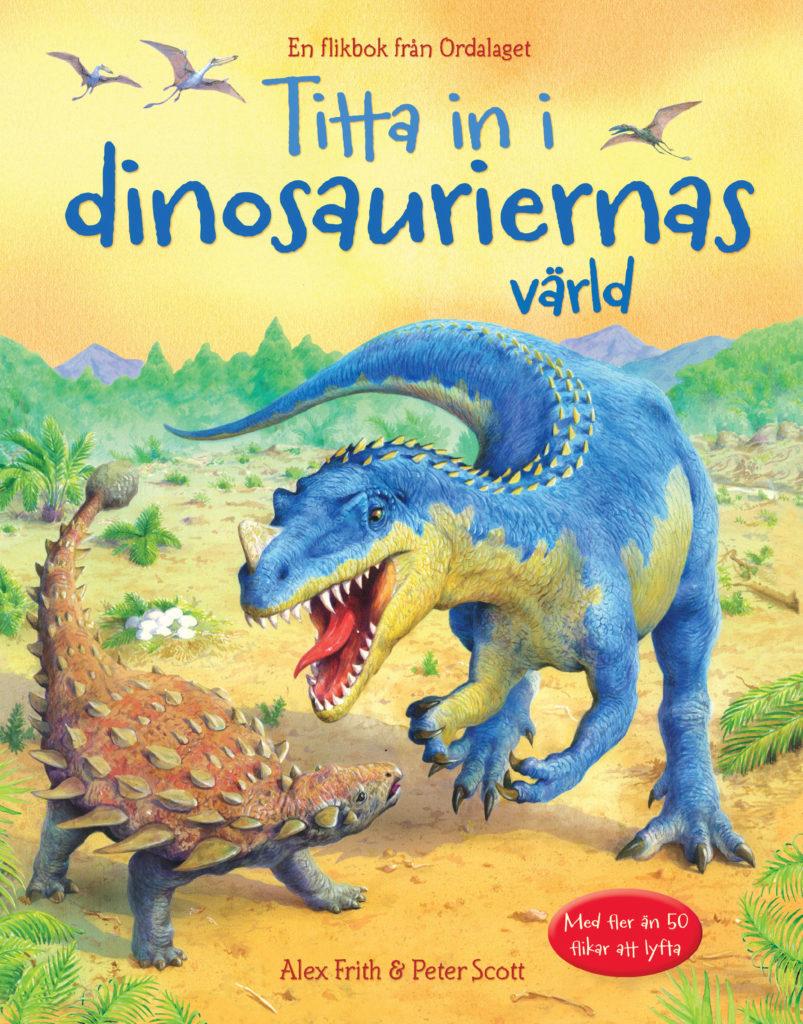 Book Cover: Titta in i dinosauriernas värld
