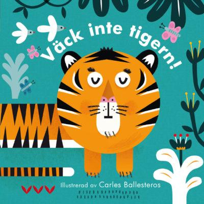 Book Cover: Väck inte tigern!