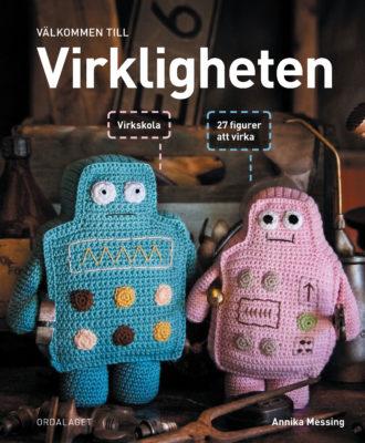 Book Cover: Välkommen till virkligheten – 27 figurer att virka