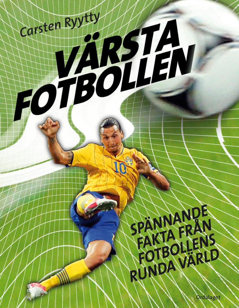 Book Cover: Värsta fotbollen – spännande fakta från fotbollens runda värld