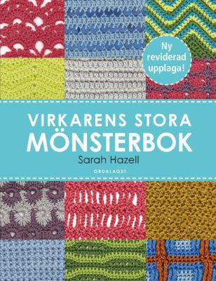 Book Cover: Virkarens stora mönsterbok – 200 användbara mönster med diagram och bilder