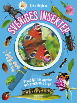 Book Cover: Sveriges insekter: Bland fjärilar, humlor och andra små kryp