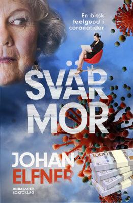 Book Cover: Svärmor. En bitsk feelgood i coronatider